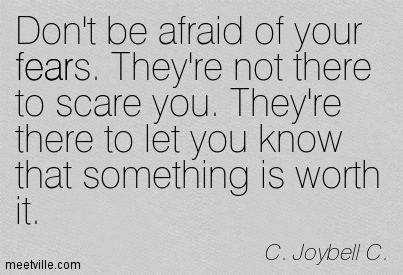 Quotation-C-Joybell-C--strength-fear-courage-belief-inspirational-Meetville-Quotes-29397