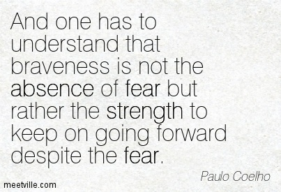 Quotation-Paulo-Coelho-strength-absence-courage-fear-Meetville-Quotes-39301