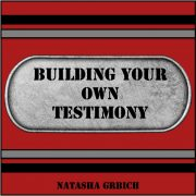 Building_Your_Own_Testimony